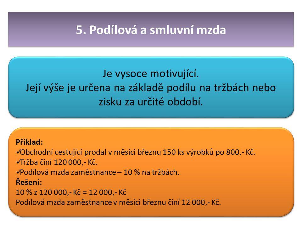5. Podílová a smluvní mzda Je vysoce motivující.