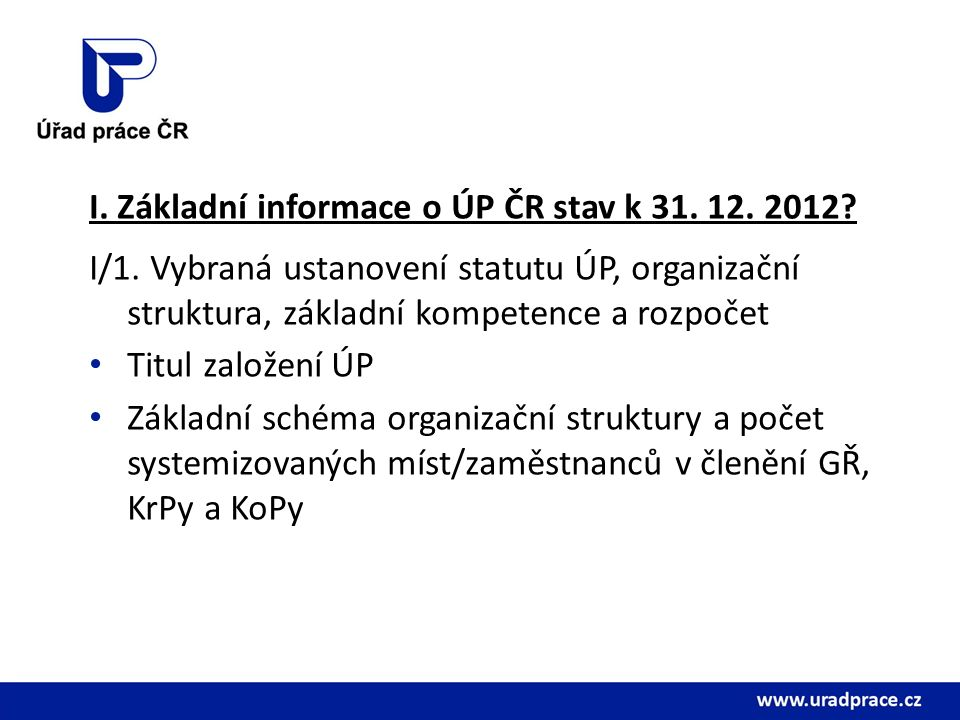 I. Základní informace o ÚP ČR stav k 31. 12. 2012.