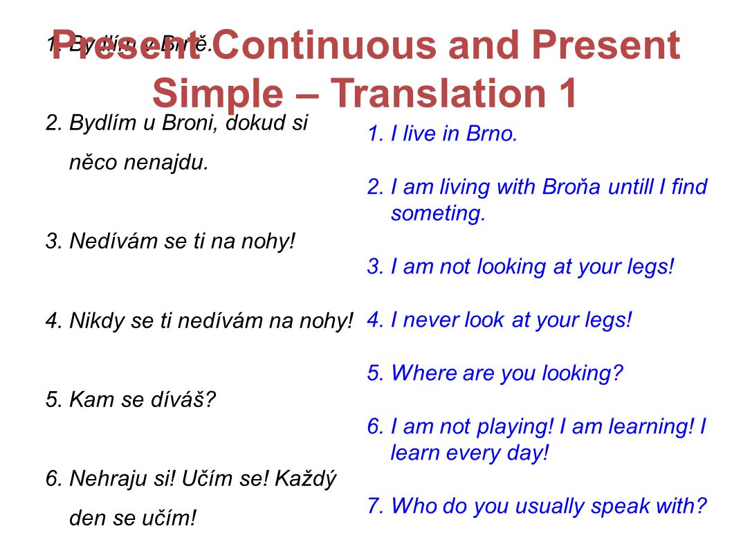 Present Continuous and Present Simple – Translation 2 1.