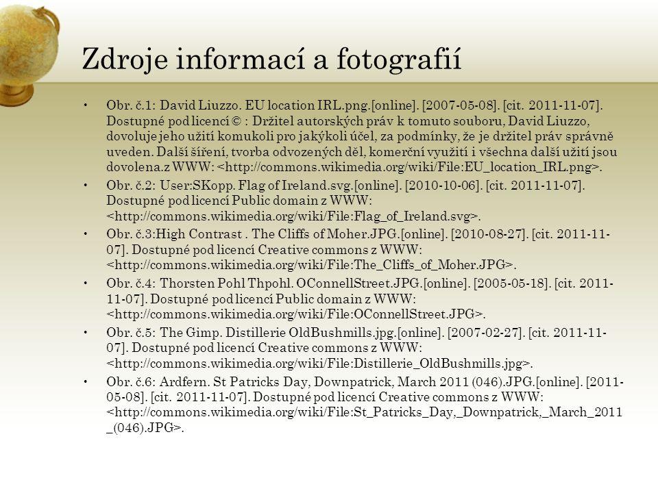 Zdroje informací a fotografií Obr. č.1: David Liuzzo. EU location IRL.png.[online]. [2007-05-08]. [cit. 2011-11-07]. Dostupné pod licencí © : Držitel