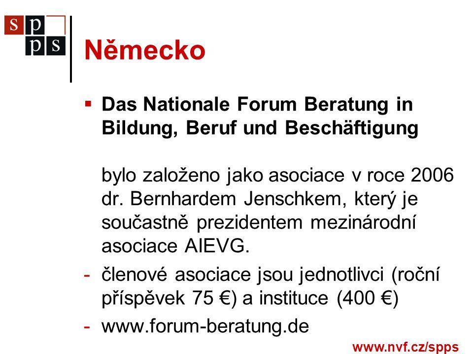 www.nvf.cz/spps Německo  Das Nationale Forum Beratung in Bildung, Beruf und Beschäftigung bylo založeno jako asociace v roce 2006 dr.