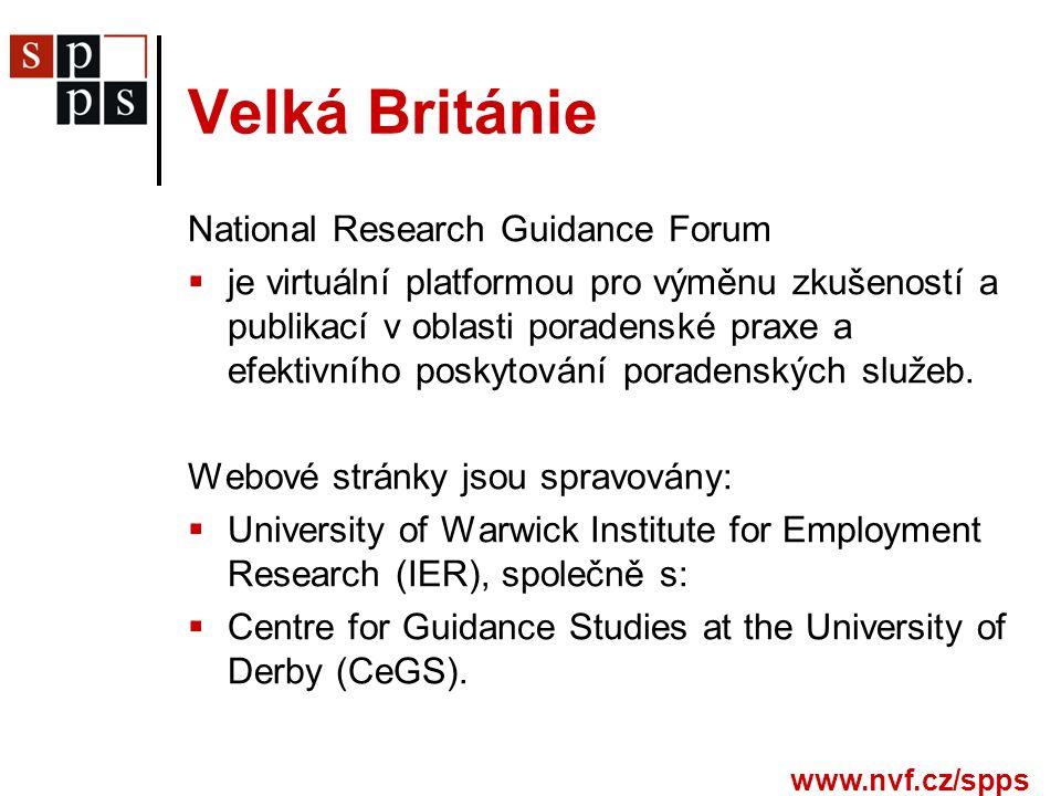 www.nvf.cz/spps Velká Británie National Research Guidance Forum  je virtuální platformou pro výměnu zkušeností a publikací v oblasti poradenské praxe a efektivního poskytování poradenských služeb.