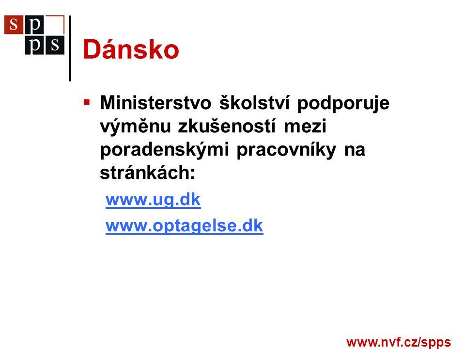 www.nvf.cz/spps Dánsko  Ministerstvo školství podporuje výměnu zkušeností mezi poradenskými pracovníky na stránkách: www.ug.dk www.optagelse.dk