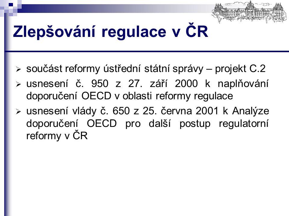 Zlepšování regulace v ČR  součást reformy ústřední státní správy – projekt C.2  usnesení č.