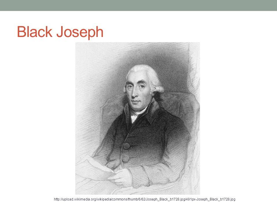 Black Joseph http://upload.wikimedia.org/wikipedia/commons/thumb/6/62/Joseph_Black_b1728.jpg/491px-Joseph_Black_b1728.jpg