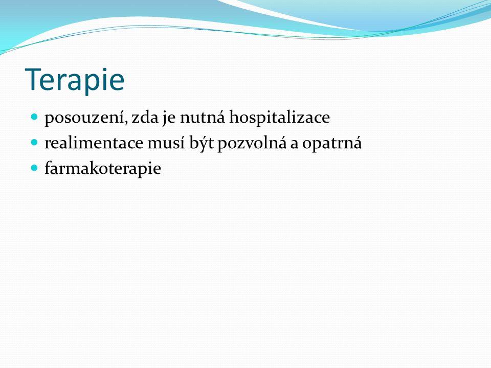 Terapie posouzení, zda je nutná hospitalizace realimentace musí být pozvolná a opatrná farmakoterapie