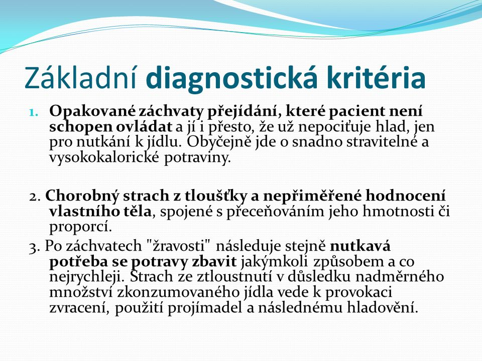 Základní diagnostická kritéria 1.