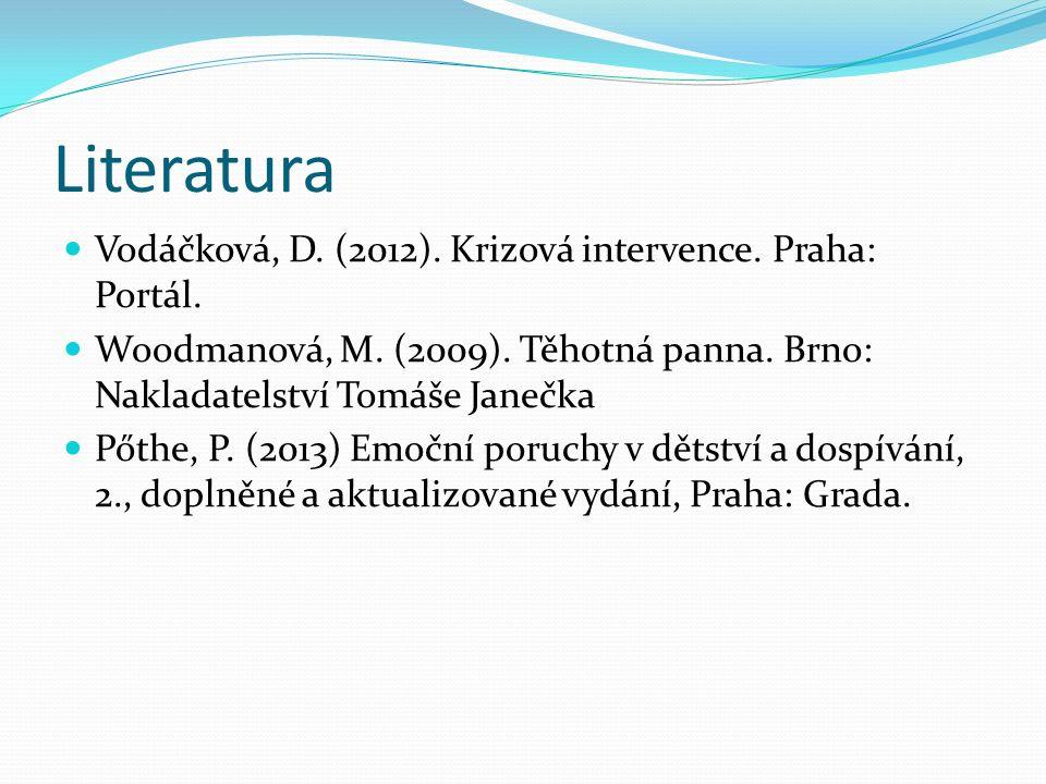 Literatura Vodáčková, D.(2012). Krizová intervence.