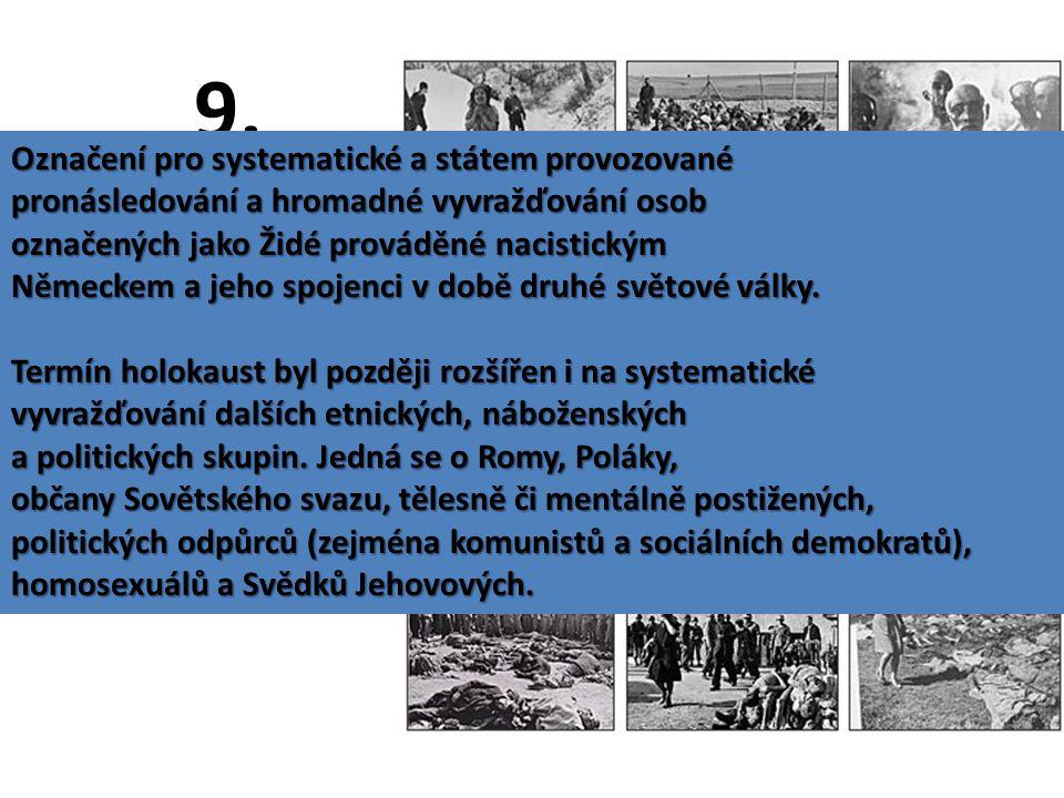 9. Co znamená a vyjadřuje pojem HOLOCAUST.