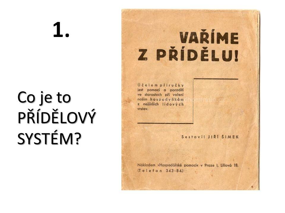 1. Co je to PŘÍDĚLOVÝ SYSTÉM?