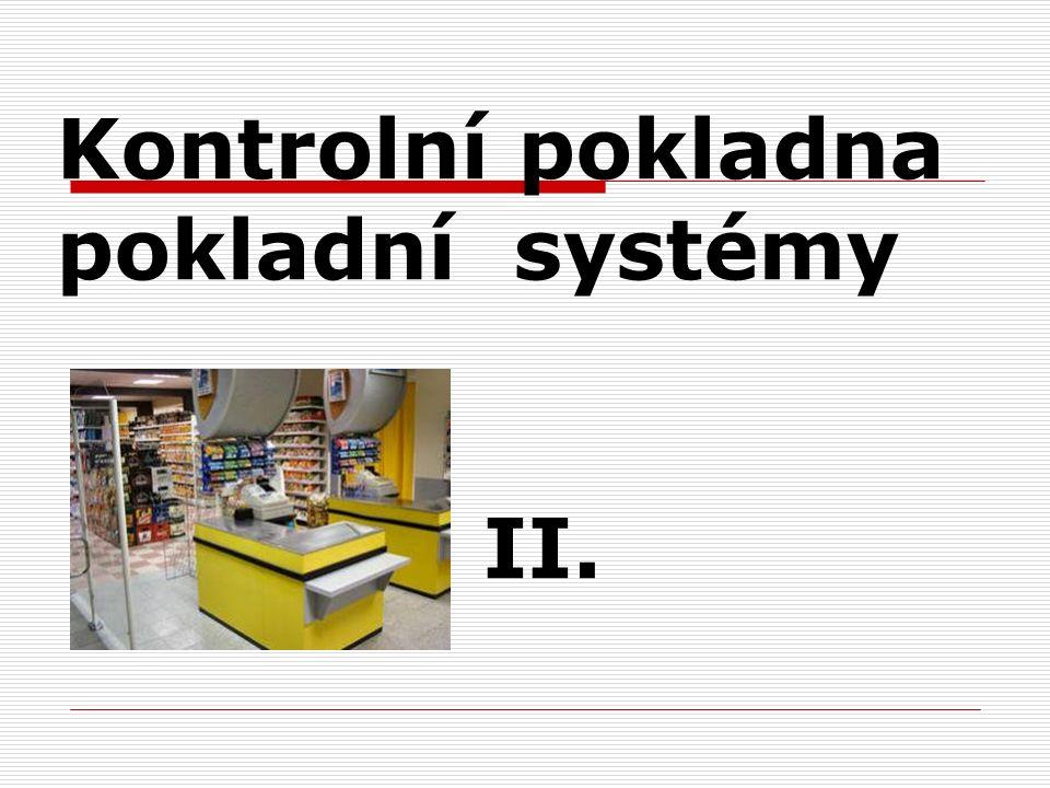 Kontrolní pokladna pokladní systémy II.