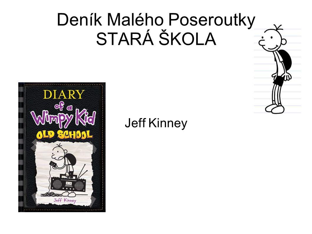 Deník Malého Poseroutky STARÁ ŠKOLA Jeff Kinney