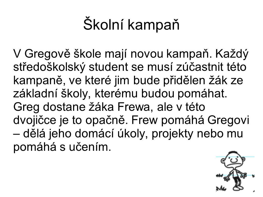 Školní kampaň V Gregově škole mají novou kampaň.