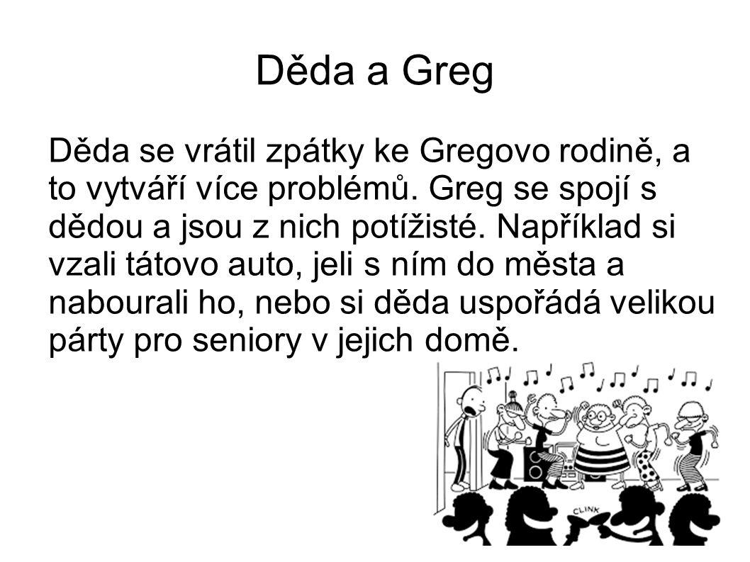 Děda a Greg Děda se vrátil zpátky ke Gregovo rodině, a to vytváří více problémů.