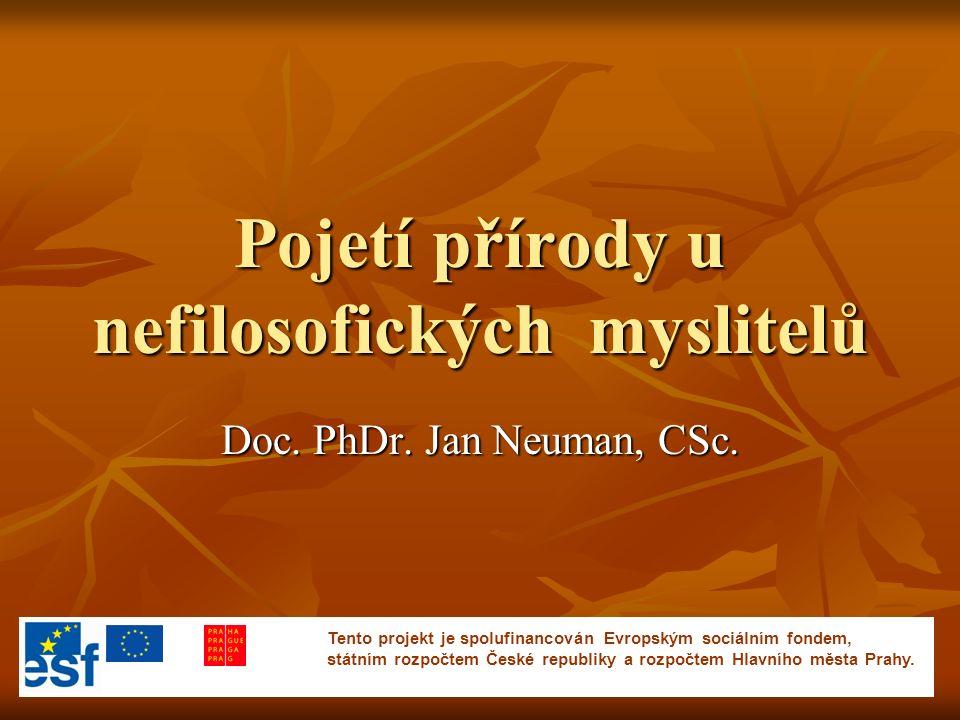 Pojetí přírody u nefilosofických myslitelů Doc. PhDr.