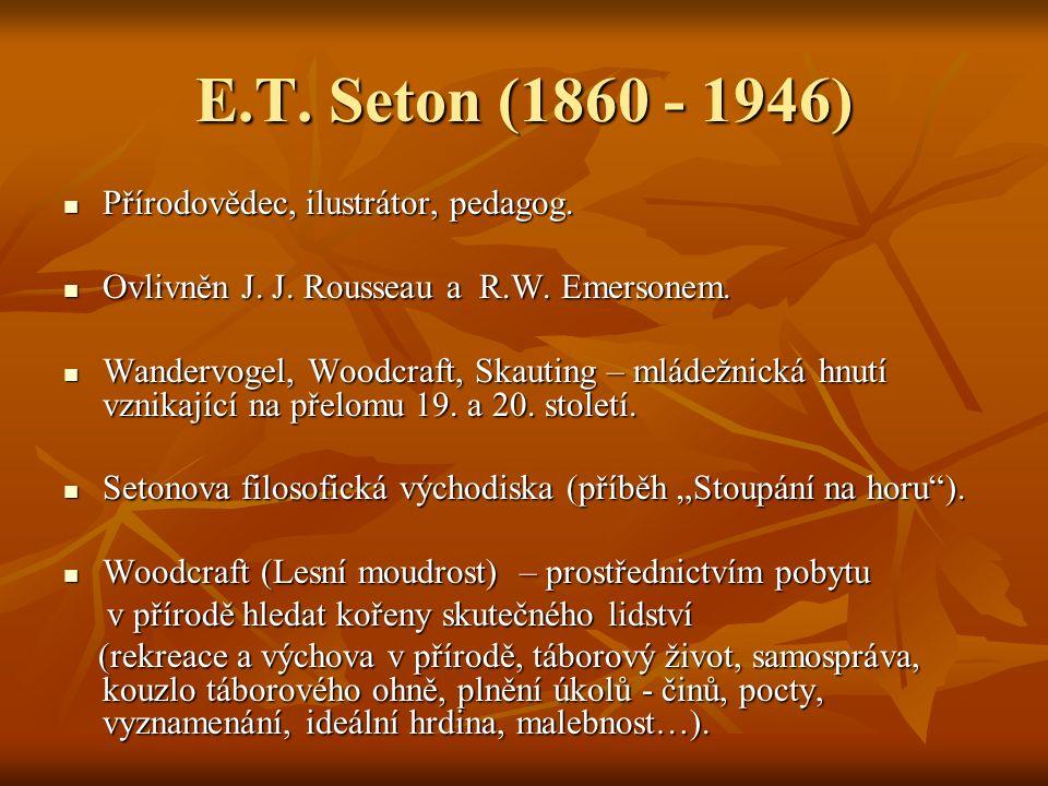 E.T. Seton (1860 - 1946) Přírodovědec, ilustrátor, pedagog.