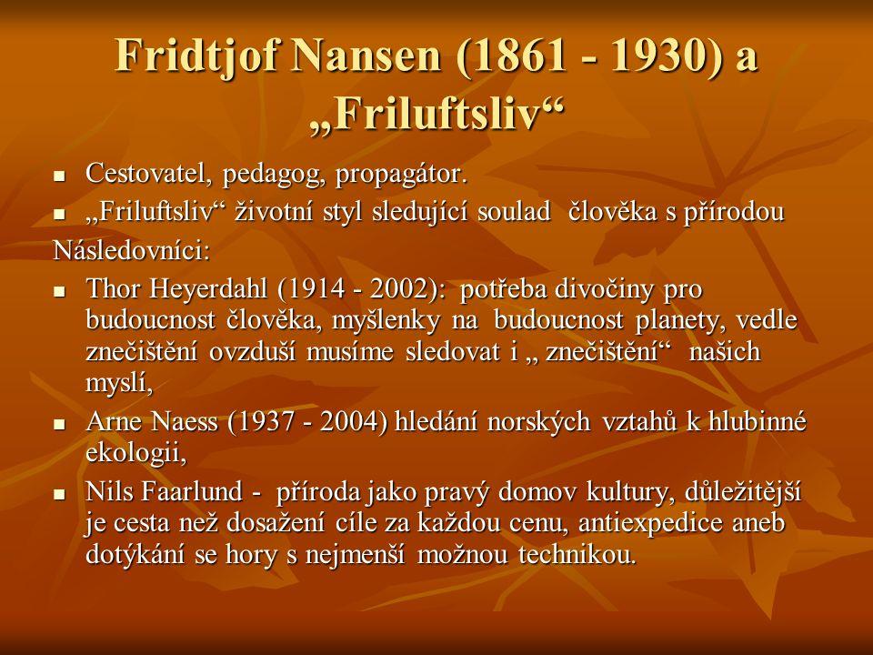 "Fridtjof Nansen (1861 - 1930) a ""Friluftsliv Cestovatel, pedagog, propagátor."