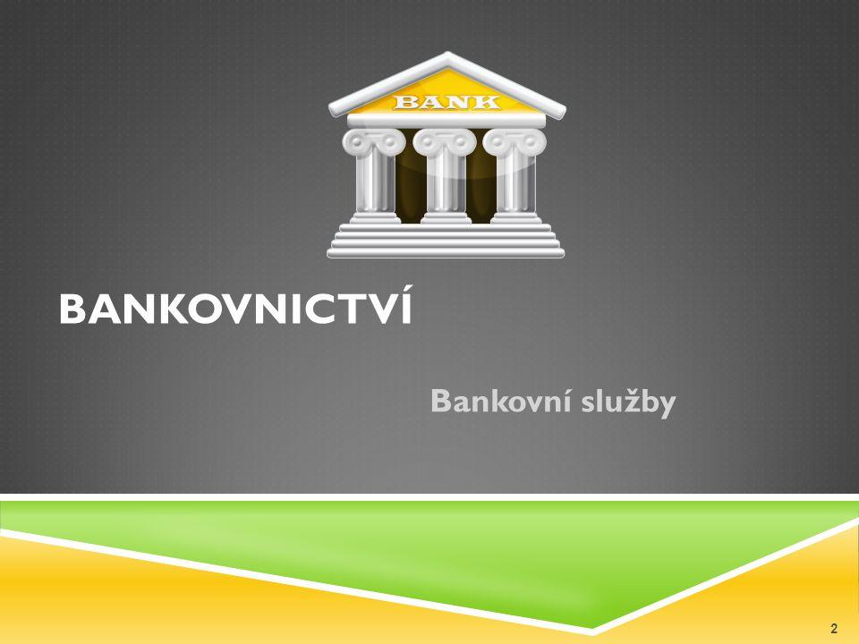 BANKOVNICTVÍ Bankovní služby 2