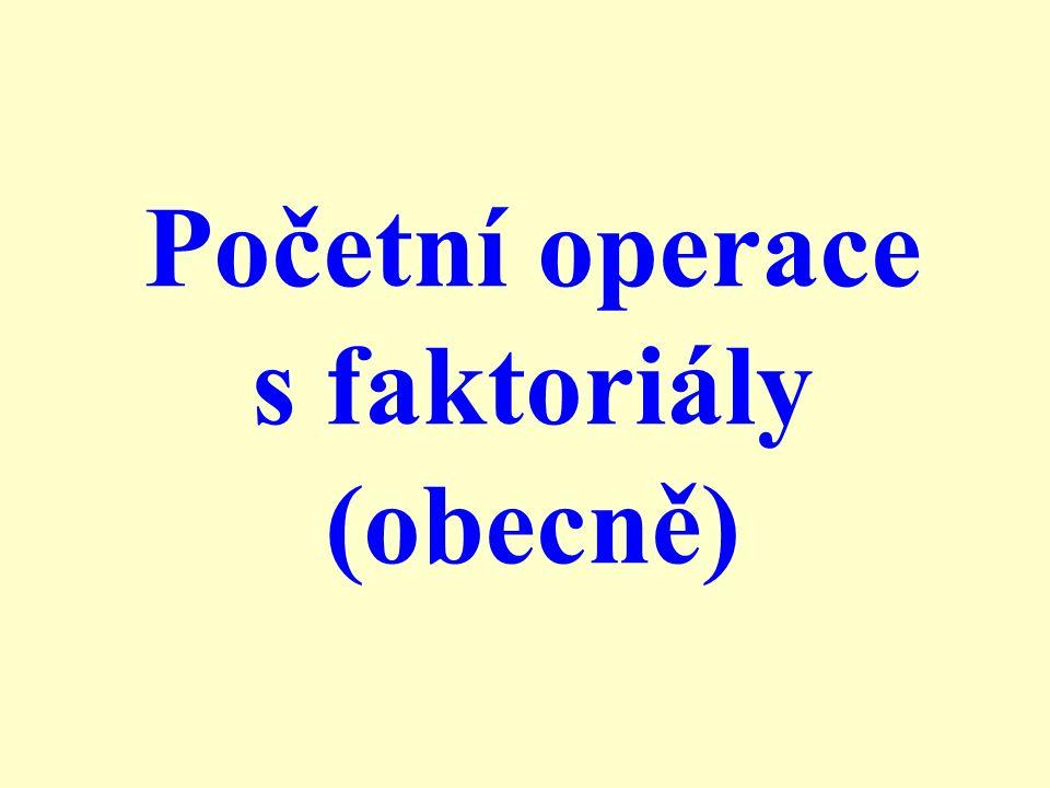 Početní operace s faktoriály (obecně)
