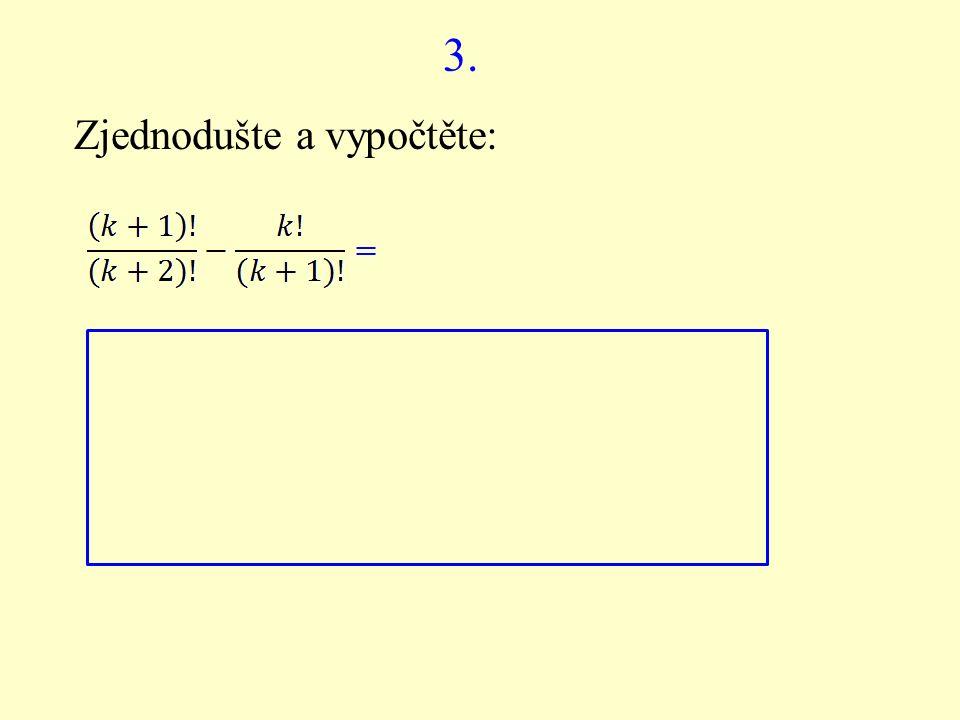 4. Zjednodušte a vypočtěte: