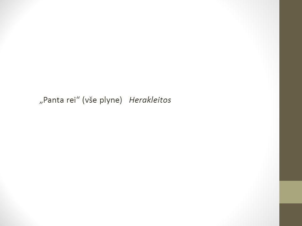 """""""Panta rei"""" (vše plyne) Herakleitos"""