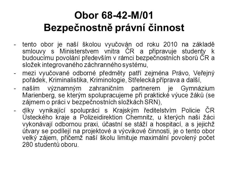 Obor 68-42-M/01 Bezpečnostně právní činnost -tento obor je naší školou vyučován od roku 2010 na základě smlouvy s Ministerstvem vnitra ČR a připravuje