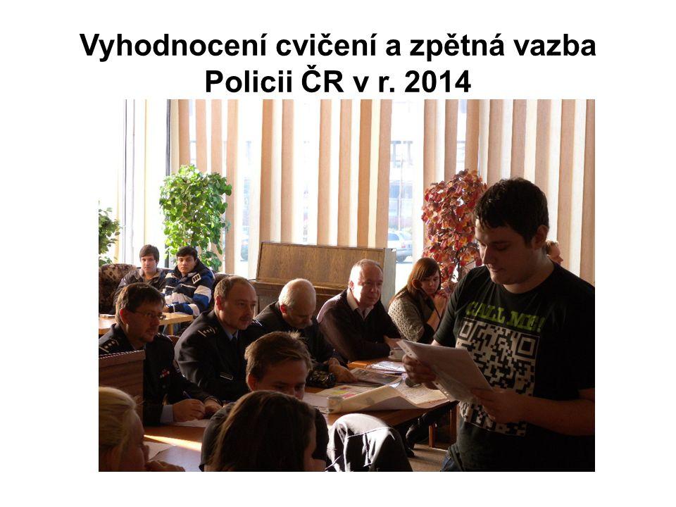 Vyhodnocení cvičení a zpětná vazba Policii ČR v r. 2014