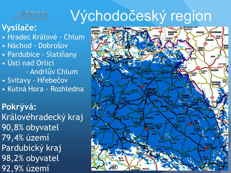 Vysílače: Hradec Králové - Chlum Náchod - Dobrošov Pardubice - Slatiňany Ústí nad Orlicí - Andrlův Chlum Svitavy - Hřebečov Kutná Hora - Rozhledna Východočeský region Pokrývá: Královéhradecký kraj 90,8% obyvatel 79,4% území Pardubický kraj 98,2% obyvatel 92,9% území