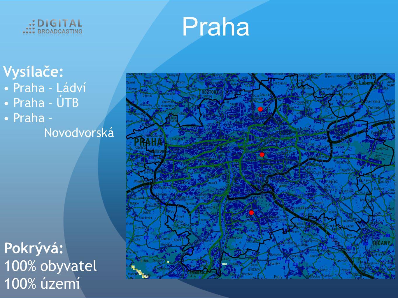 Praha Vysílače: Praha - Ládví Praha - ÚTB Praha – Novodvorská Pokrývá: 100% obyvatel 100% území