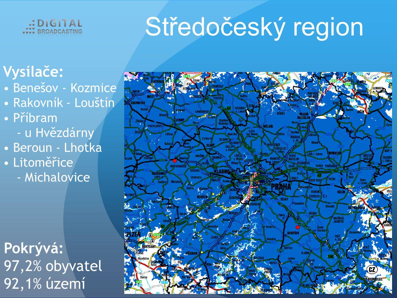 Středočeský region Vysílače: Benešov - Kozmice Rakovník - Louštín Příbram - u Hvězdárny Beroun - Lhotka Litoměřice - Michalovice Pokrývá: 97,2% obyvatel 92,1% území