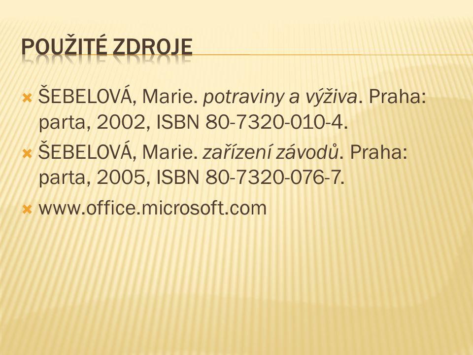  ŠEBELOVÁ, Marie. potraviny a výživa. Praha: parta, 2002, ISBN 80-7320-010-4.  ŠEBELOVÁ, Marie. zařízení závodů. Praha: parta, 2005, ISBN 80-7320-07