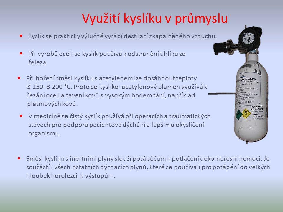 Využití kyslíku v průmyslu  Směsi kyslíku s inertními plyny slouží potápěčům k potlačení dekompresní nemoci.