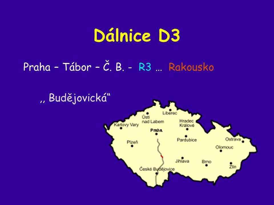 Dálnice D3 Praha – Tábor – Č. B. - R3 … Rakousko,, Budějovická