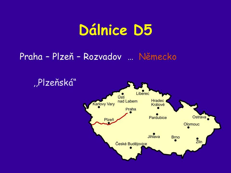Dálnice D5 Praha – Plzeň – Rozvadov … Německo,,Plzeňská