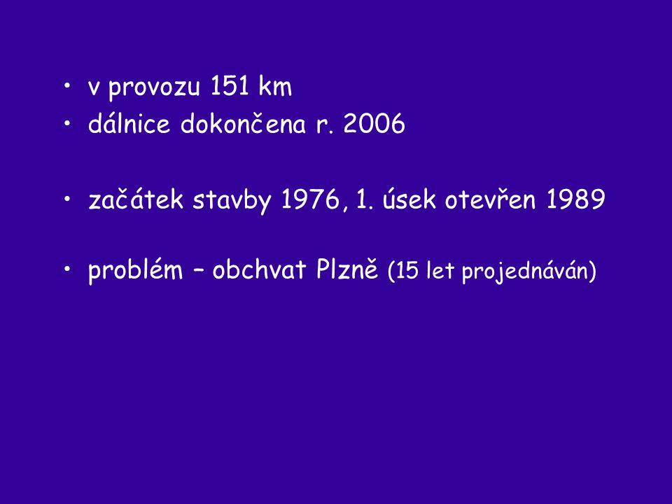 v provozu 151 km dálnice dokončena r. 2006 začátek stavby 1976, 1.