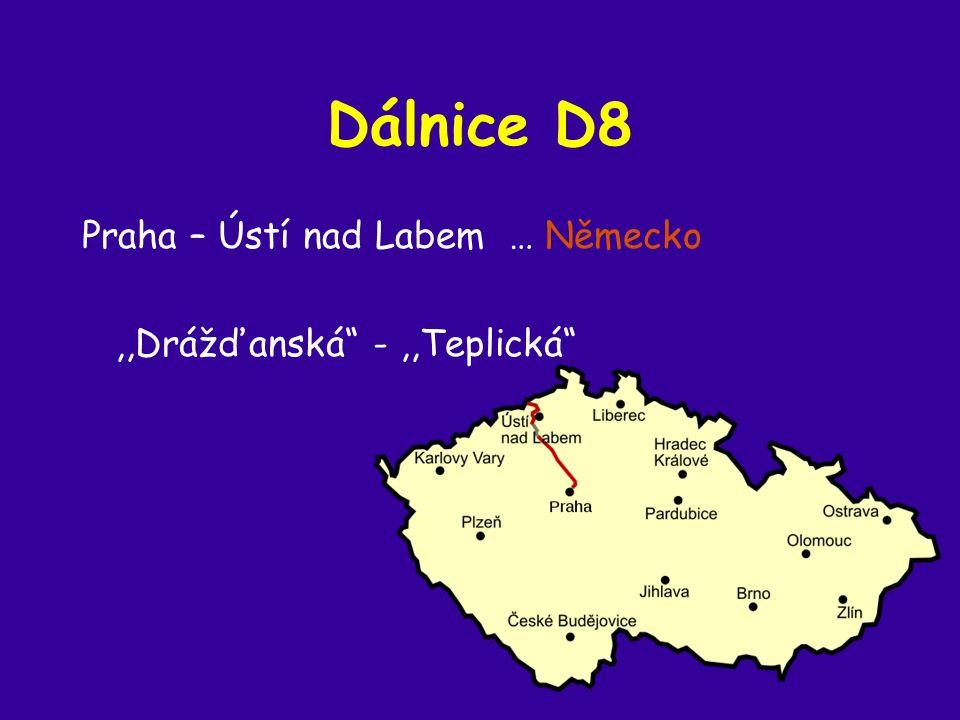 Dálnice D8 Praha – Ústí nad Labem … Německo,,Drážďanská -,,Teplická