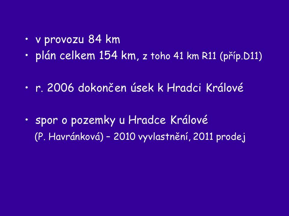v provozu 84 km plán celkem 154 km, z toho 41 km R11 (příp.D11) r.