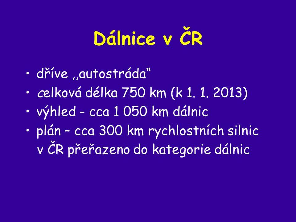 Dálnice v ČR dříve,,autostráda celková délka 750 km (k 1.