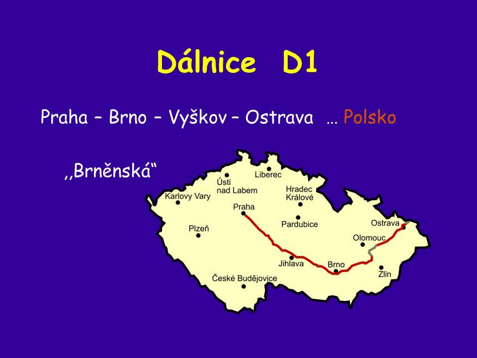 Dálnice D1 Praha – Brno – Vyškov – Ostrava … Polsko,,Brněnská