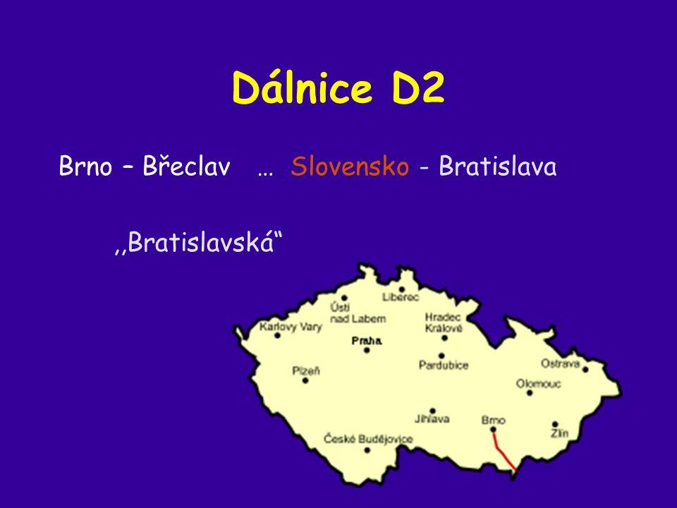 Dálnice D2 Brno – Břeclav … Slovensko - Bratislava,,Bratislavská