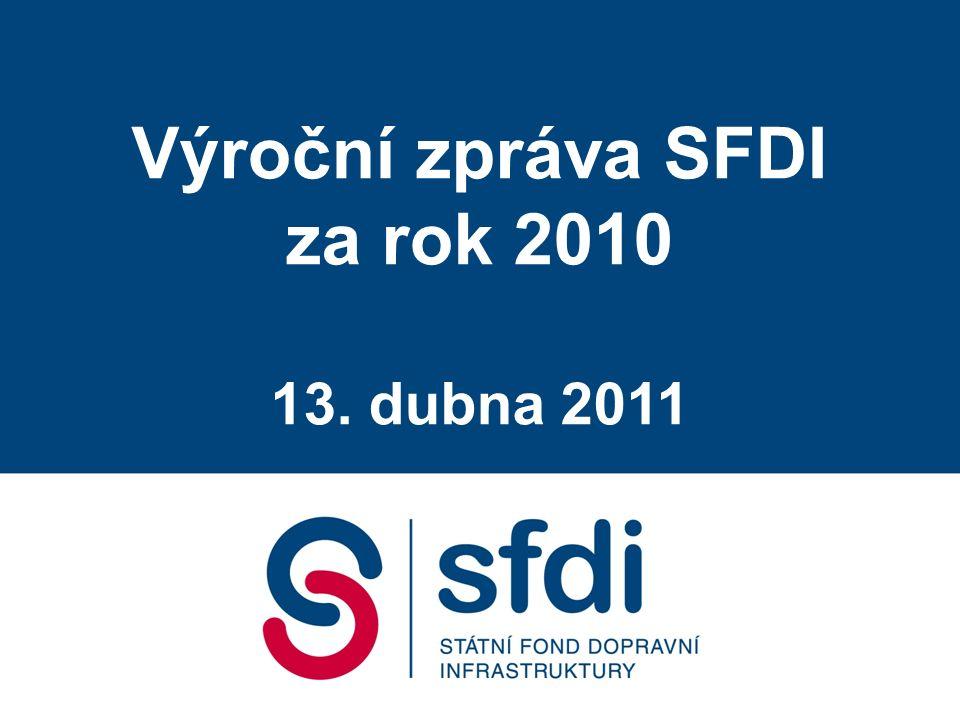 Výroční zpráva SFDI za rok 2010 13. dubna 2011