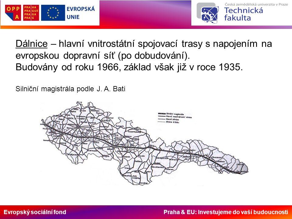 Evropský sociální fond Praha & EU: Investujeme do vaší budoucnosti Dálnice – hlavní vnitrostátní spojovací trasy s napojením na evropskou dopravní síť (po dobudování).