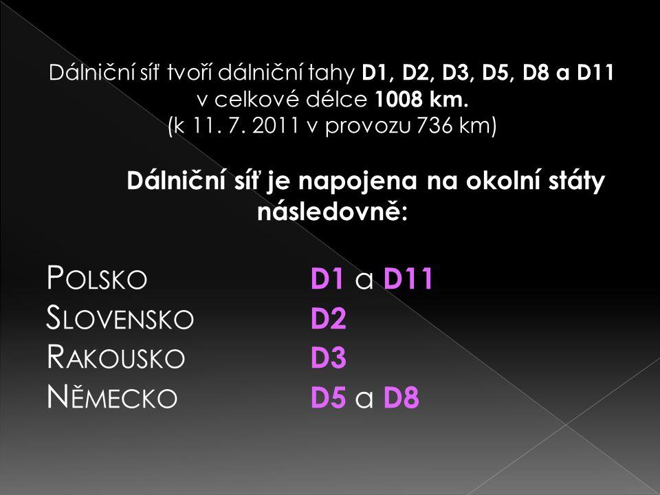 Dálniční síť tvoří dálniční tahy D1, D2, D3, D5, D8 a D11 v celkové délce 1008 km. (k 11. 7. 2011 v provozu 736 km) Dálniční síť je napojena na okolní