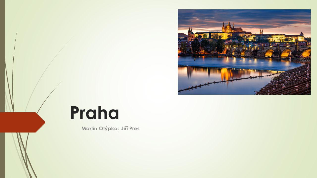 Praha Martin Otýpka, Jiří Pres