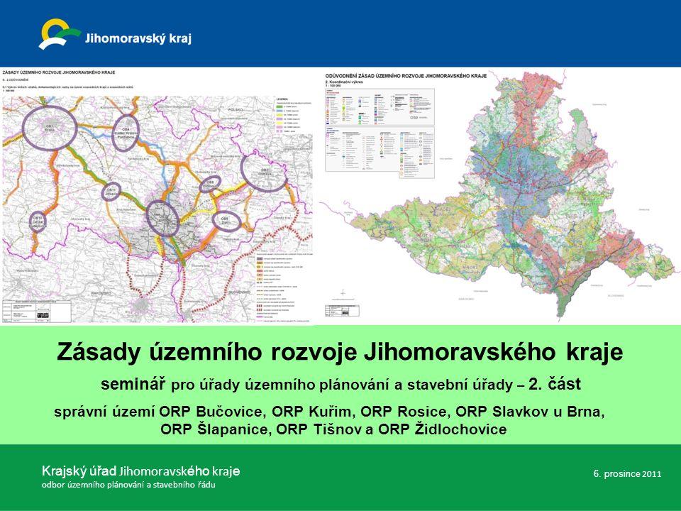 Zásady územního rozvoje Jihomoravského kraje seminář pro úřady územního plánování a stavební úřady – 2. část správní území ORP Bučovice, ORP Kuřim, OR