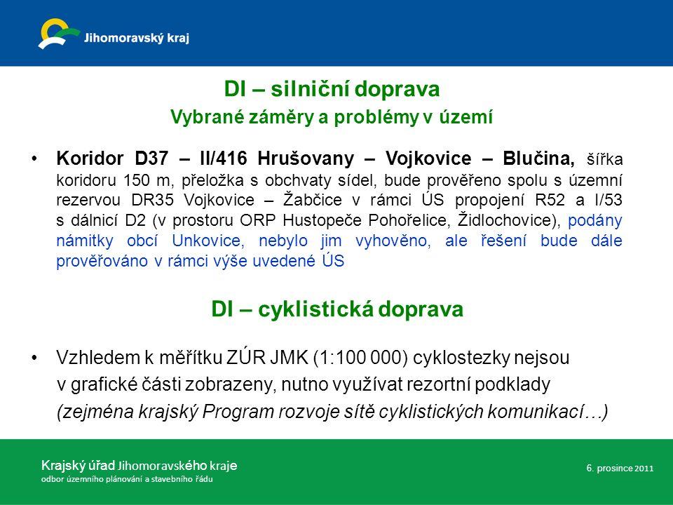 Koridor D37 – II/416 Hrušovany – Vojkovice – Blučina, šířka koridoru 150 m, přeložka s obchvaty sídel, bude prověřeno spolu s územní rezervou DR35 Voj