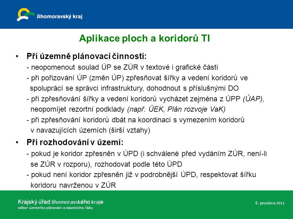 Aplikace ploch a koridorů TI Při územně plánovací činnosti: - neopomenout soulad ÚP se ZÚR v textové i grafické části - při pořizování ÚP (změn ÚP) zp
