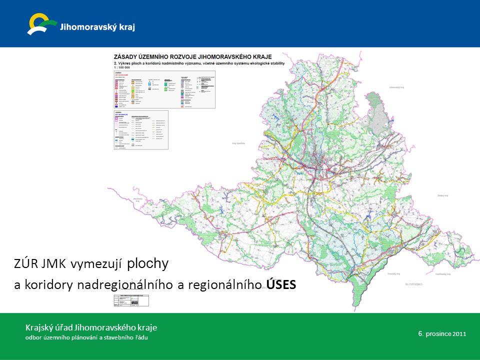 ZÚR JMK vymezují plochy a koridory nadregionálního a regionálního ÚSES Krajský úřad Jihomoravského kraje odbor územního plánování a stavebního řádu