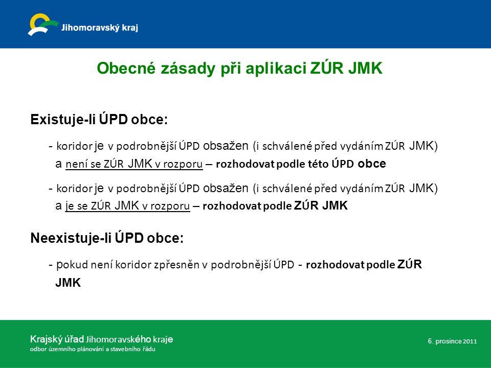 Existuje-li ÚPD obce: - koridor je v podrobnější ÚPD obsažen (i schválené před vydáním ZÚR JMK) a není se ZÚR JMK v rozporu – rozhodovat podle této ÚP