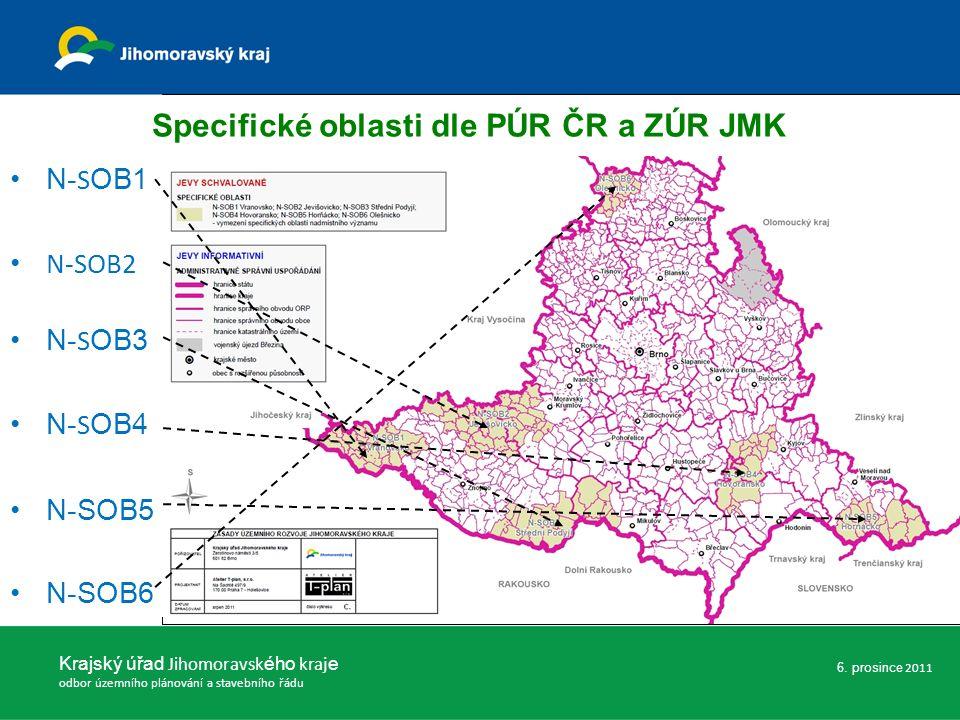 Krajský úřad Jihomoravsk ého kraj e odbor územního plánování a stavebního řádu 6. prosince 2011 Specifické oblasti dle PÚR ČR a ZÚR JMK N- S OB1 N-SOB